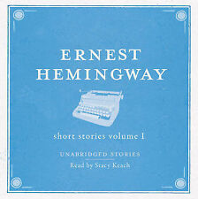The Short Stories: Volume 1 by Ernest Hemingway (CD-Audio, 2011)