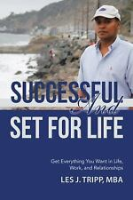 Successful and Set for Life : Get Everything You Want in Life, Work, and...