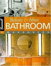 NEW - Before & After Bathroom Makeovers by Editors of Sunset Books