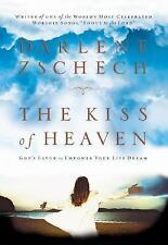 The Kiss of Heaven : God's Favor to Empower Your Life Dream by Darlene...