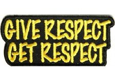 GIVE RESPECT GET RESPECT EMBROIDERED PATCH