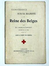 CONFÉRENCE SUR SA MAJESTÉ la REINE des BELGES 1915 Marie de SARDENT de La Faye