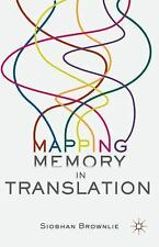 Mapping Memory in Translation by Siobhan Brownlie (2016, Hardcover)