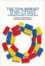 The Team Around the Child: Multi-agency Working in the Early Years by...