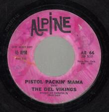 Northern Soul Promo 45 THE DEL VIKINGS Pistol Packin' Mama on Alpine (Promo)