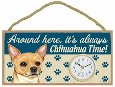 "Around Here, It's Always Chihuahua Time Wall or Desk Dog Clock 10""W x 5""H"