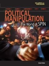 Influence and Persuasion: Political Manipulation : The World of Spin by...