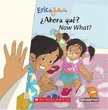 Eric & Julieta: Ahora que? / Now What?: (Bilingual) (Spanish and English Edition