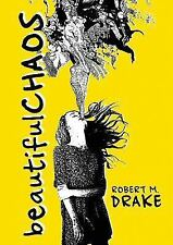 Beautiful Chaos by Robert M. Drake (2014, Paperback / Paperback)