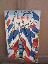 Paul Guth: Le naïf sous les drapeaux/ Albin Michel, 1954