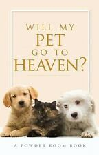 Will My Pet Go to Heaven? by Angela Shears, Tammy Fitzgerald, Donna Scuderi...