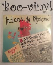 """INDIANS IN MOSCOW """"JACK PELTER & HIS SEX CHANGE CHICKEN"""" VN.MINT COND.IN PIC SL."""