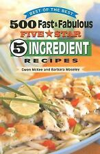500 Fast & Fabulous 5-Star 5-ingredient Recipes Cookbook (Best of the Best Cookb