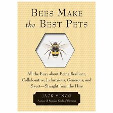 Very Good, Bees Make the Best Pets: All the Buzz About Being Resilient, Collabor