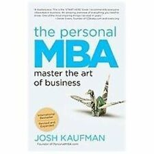 The Personal MBA : Master the Art of Business by Josh Kaufman (2012, Paperback)
