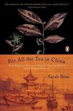 For All the Tea in China : How England Stole the World's Favorite Drink and...