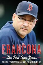 Francona: The Red Sox Years - Good - Francona, Terry - Hardcover