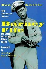 Barney Fife and Other Characters I Have Known by Don  Knotts