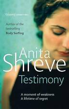 TESTIMONY ~ Anita Shreve;  Moment of weakness, a lifetime of regret. Set in USA.