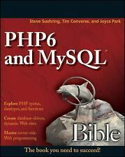 PHP6 and MySQL Bible by Suehring, Steve, Converse, Tim, Park, Joyce