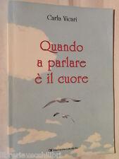 QUANDO A PARLARE E IL CUORE Carla Vicari Associazione Culturale Noi 2010 poesia