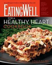 The EatingWell for a Healthy Heart Cookbook: 150 Delicious Recipes for-ExLibrary