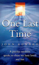 One Last Time: A Psychic Medium Speaks to Those We Have Loved and Lost, John Edw