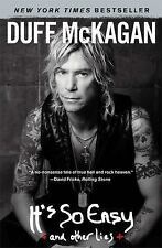 It's So Easy: And Other Lies by Duff McKagan.