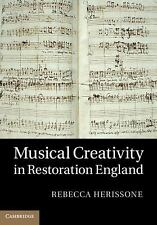 Musical Creativity in Restoration England by Rebecca Herissone (2013, Hardcover)