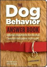 The Dog Behavior Answer Book: Practical Insights & Proven Solutions for Your Can