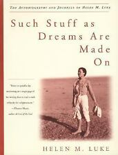 Such Stuff as Dreams Are Made On: The Autobiography and Journals of Helen M. Luk