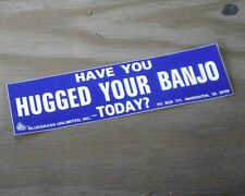 Have You Hugged Your Banjo Today? bumpersticker