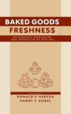 Baked Goods Freshness: Technology, Evaluation, and Inhibition of Staling (Food S