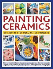 Painting Ceramics: 30 Step-by-Step Decorative Projects: How to transfo-ExLibrary