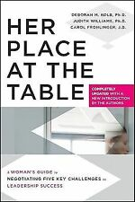 Her Place at the Table: A Woman's Guide to Negotiating Five Key Challenges to ..