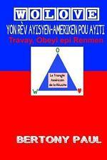 Wolove : Yon Rev Ayisyen-Ameriken Pou Ayiti by Bertony Paul (2013, Paperback)