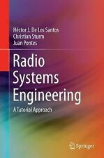 Radio Systems Engineering : A Tutorial Approach by Christian Sturm, Hector J....