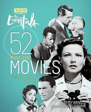 Turner Classic Movies: the Essentials : 52 Must-See Movies and Why They...