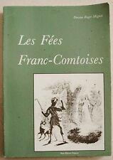 Les fées Franc-Comtoises Doc Roger MIGNOT éd Princesse 1984