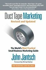 Duct Tape Marketing: The World's Most Practical Small Business Marketing...