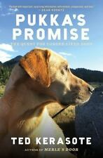 Pukka's Promise: The Quest for Longer-Lived Dogs by Kerasote, Ted