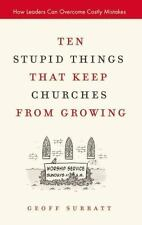 Ten Stupid Things That Keep Churches from Growing: How Leaders Can Overcome Cost