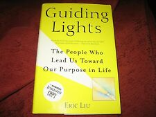 Guiding Lights The People Who Lead Us Toward Our Purpose in Life Eric Liu  SIGND