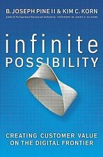 Infinite Possibility : Creating Customer Value on the Digital Frontier by Kim...