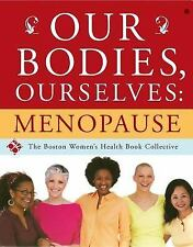 Our Bodies, Ourselves: Menopause, Norsigian, Judy, Boston Women's Health Book Co
