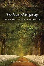 The Jeweled Highway: On The Quest for a Life of Meaning [Paperback] [Sep 01, ...