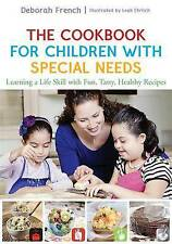 The Cookbook for Children with Special Needs: Learning a Life Skill with Fun,...