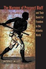 The Maroons of Prospect Bluff and Their Quest for Freedom in the Atlantic World