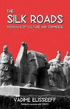 The Silk Roads: Highways of Culture and Commerce