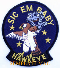 AUTHENTIC E-2 HAWKEYE PATCH US NAVY SIC EM BABY USS F-14 TOP GUN CAG CVW AEW WOW